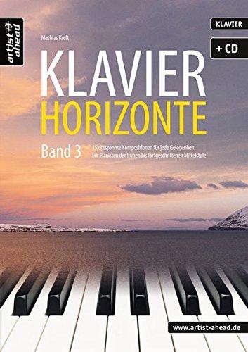 klavier-horizonte-band-3-15-entspannte-kompositionen-fr-jede-gelegenheit-fr-pianisten-der-frhen-bis-fortgeschrittenen-mittelstufe-inkl-audio-cd-spielbuch-fr-piano-musiknoten