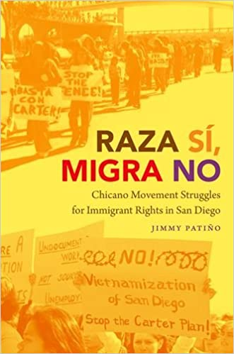 Image result for Raza Sí, Migra No: Chicano Movement Struggles for Immigrant Rights in San Diego.