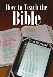 How to Teach the Bible (How to teach Scripture Book 1)