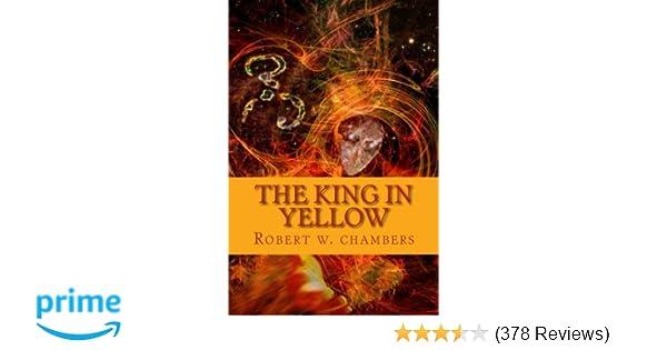 the king in yellow: Robert w  chambers: 9781502571649