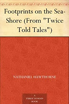 """Footprints on the Sea-Shore (From """"Twice Told Tales ..."""