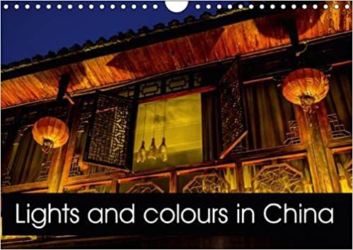Book Lights and Colours in China 2017: Discover the Charm and Magnificence of the Small Town of Fenghuang on the Hunan River (Calvendo Places)