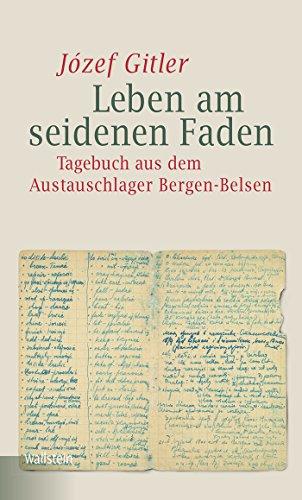 Leben am seidenen Faden: Tagebuch aus dem Austauschlager Bergen-Belsen (Bergen-Belsen. Berichte und Zeugnisse 4) (German Edition) (Diary Of Bergen Belsen)
