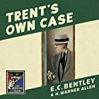 Trent's Own Case: The Detective Club Hörbuch von E. C. Bentley Gesprochen von: Steven Crossley