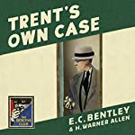 Trent's Own Case: The Detective Club | E. C. Bentley