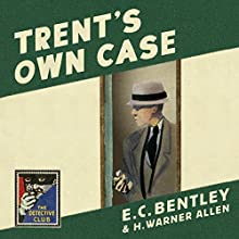 Trent's Own Case: The Detective Club | Livre audio Auteur(s) : E. C. Bentley Narrateur(s) : Steven Crossley