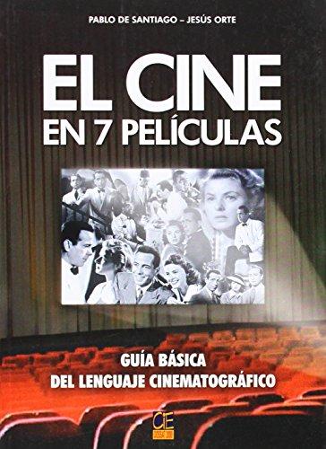 Descargar Libro El Cine En 7 Peliculas. Guia Basica Del Lenguaje Cinematografico Pablo De Santiago