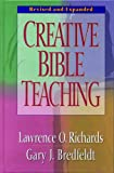 Creative Bible Teaching, Lawrence O. Richards, Gary J. Bredfeldt, 0802416446