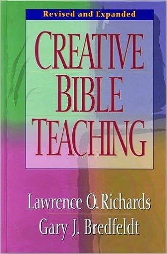 Creative Bible Teaching: Lawrence O. Richards, Gary J. Bredfeldt:  9780802416445: Amazon.com: Books