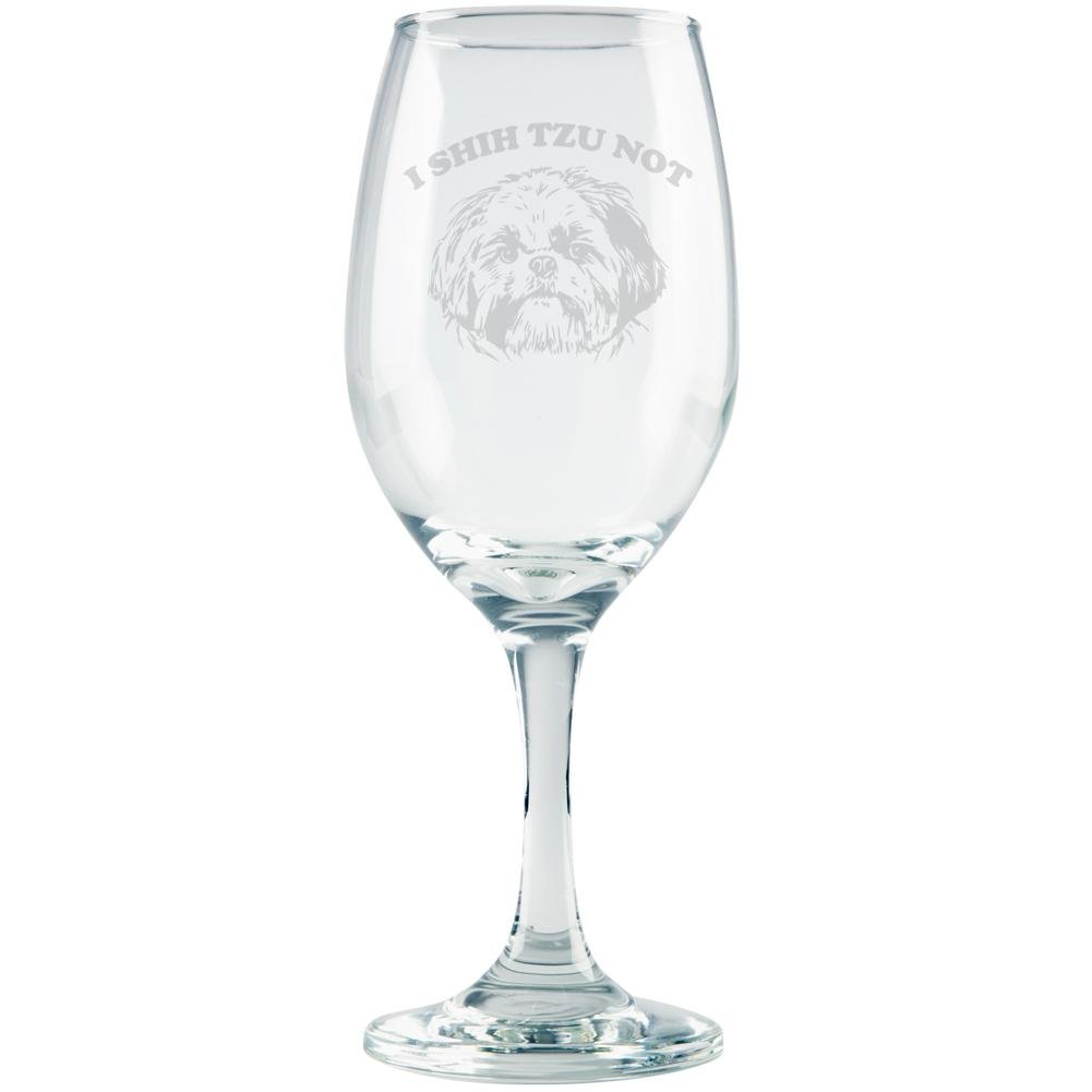 I Shih Tzu Not Funny Etched White Wine Glass Clear Glass Standard One Size