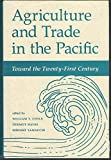 img - for Agriculture And Trade In The Pacific: Toward The Twenty-first Century book / textbook / text book