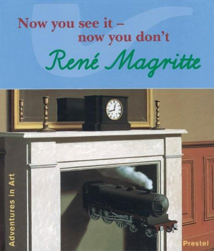 Rene Magritte: Now You See It-Now You Don't (Adventures in Art (Prestel))
