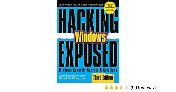 Hacking Exposed Windows: Microsoft Windows Security Secrets