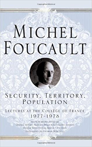 Book Security, Territory, Population: Lectures at the Coll¨¨ge de France (Michel Foucault: Lectures at the Coll¨¨ge de France) by Foucault, Michel (2009)