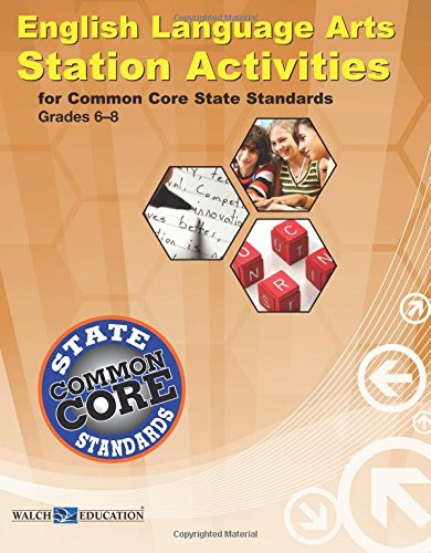 English Language Arts Station Activities for Common Core State Standards, Grades 6-8