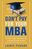 img - for Don't Pay for Your MBA: The Faster, Cheaper, Better Way to Get the Business Education You Need book / textbook / text book