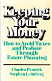Keeping Your Money, Charles K. Plotnick and Stephan R. Leimberg, 0471859486