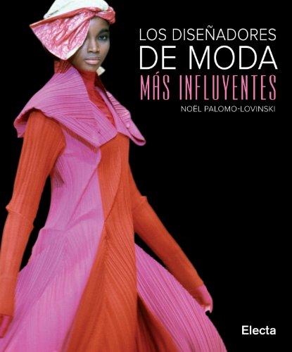 Descargar Libro Los Diseñadores De Moda Más Influyentes Noel Palomo-lovinski