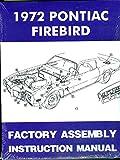 STEP-BY-STEP 1972 PONTIAC FIREBIRD, TRANS AM, ESPRIT, FORMULA FACTORY ASSEMBLY INSTRUCTION MANUAL 72