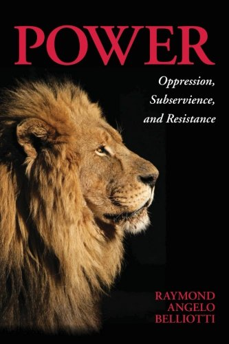 Power: Oppression, Subservience, and Resistance