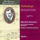 The Romantic Piano Concerto, Vol. 6 - Dohnanyi: Piano Concerto No. 1 in E Minor / Piano Concerto No. 2 in B Minor