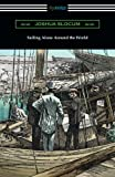: Sailing Alone Around the World (Illustrated by Thomas Fogarty and George Varian)