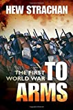 img - for 1: The First World War: Volume I: To Arms (First World War (Oxford)) book / textbook / text book