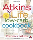 Atkins for Life Low-Carb Cookbook, Robert C. Atkins and Atkins Health and Medical Information Services Staff, 0312331258