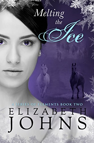 (Melting the Ice: A Traditional Regency Romance (A Series of Elements Book 2))