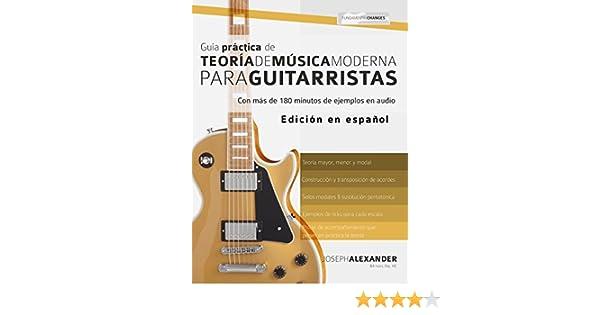 Guía Práctica De Teoría De Música Moderna Para Guitarristas: Con más de 180 minutos de ejemplos de audio (Spanish Edition) - Kindle edition by Joseph ...