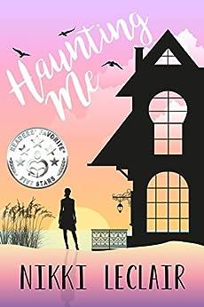 Haunting Me (Haunting Me Series Book 1) by [LeClair, Nikki]