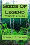 Seeds of Legend, Robbin L. Stoddard, 1478368365
