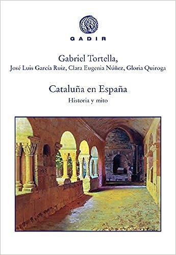 Cataluña en España: Historia y mito Gadir Ensayo y Biografía ...