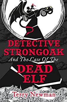 Detective Strongoak and the Case of the Dead Elf by [Newman, Terry]