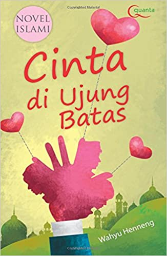 Cinta Diujung Batas (Indonesian Edition): Wahyu Henneng: 9786020221458: Amazon.com: Books