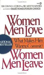 Women Men Love, Women Men Leave: What Makes Men Want to Commit?