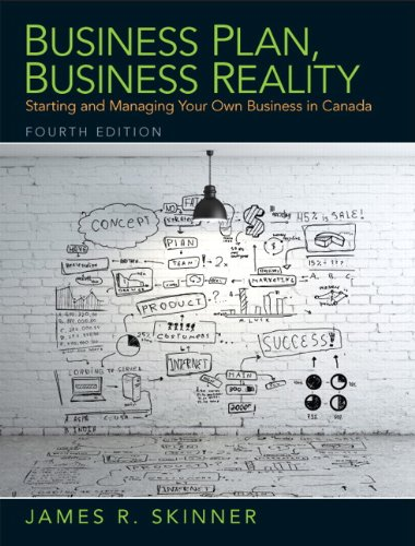 Business Plan, Business Reality: Starting and Managing Your Own Business in Canada (4th Edition)