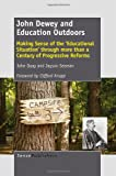 img - for John Dewey and Education Outdoors: Making Sense of the 'Educational Situation' through more than a Century of Progressive Reforms book / textbook / text book