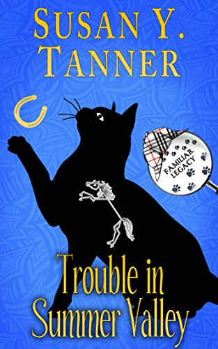 Trouble in Summer Valley (Familiar Legacy Book 4) by [Tanner, Susan Y.]