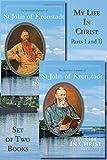 My Life in Christ: 2 Volume Set: The Spiritual Journals of St John of Kronstadt