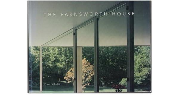 The Farnsworth House: Amazon.es: Schulze, Franz, Huchting, Villiam ...