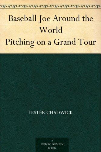 (Baseball Joe Around the World Pitching on a Grand Tour)