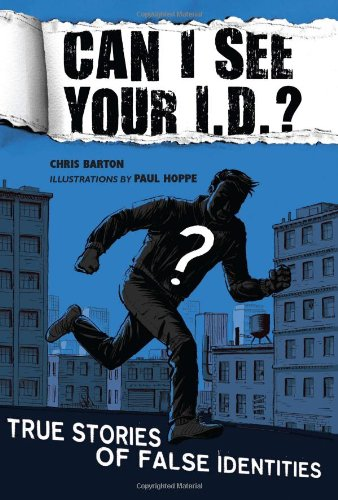 Can I See Your I.D.?: True Stories of False Identities (Can I See Your Id)