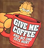 Give Me Coffee and No One Gets Hurt!, Jim Davis and Jim Davis, 0740701347