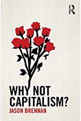 Why Not Capitalism? Kindle Edition