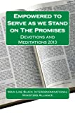 Empowered To Serve As We Stand On the Promises: Devotions and Meditations 2013