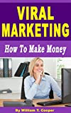 Viral Marketing: How to Make Money