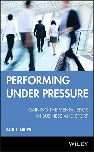 Performing Under Pressure: Gaining the Mental Edge in Business and Sport PDF