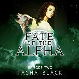Fate of the Alpha: Episode 2 Audiobook