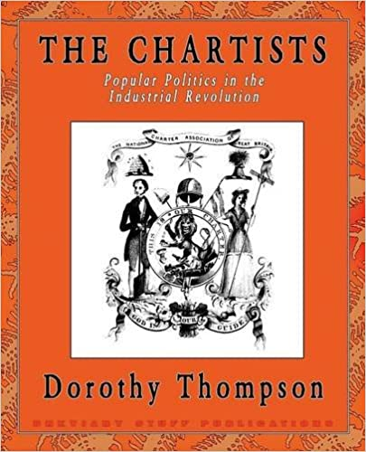 The Chartists: Popular Politics in the Industrial Revolution